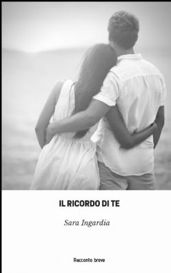 IL RICORDO DI TE-RACCONTO BREVE