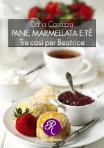Pane, marmellata e tè: Tre casi per Beatrice